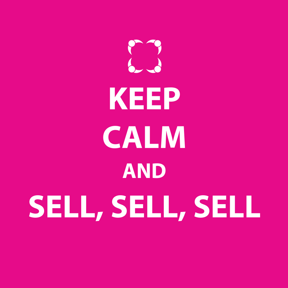 Keep calm and sell, sell, sell...